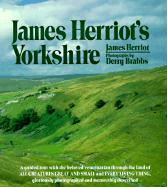 James Herriot's Yorkshire: A Guided Tour with the Beloved Veterinarian Through the Land of All Creatures Great and Small and Every Living Thing,