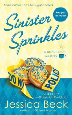 Sinister Sprinkles (Donut Shop Mystery Series #3) - Jessica Beck