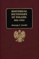 Historical Dictionary of Poland, 966-1945 - George J. Lerski; Halina T. Lerski
