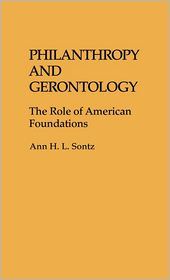 Philanthropy And Gerontology - Ann Sontz