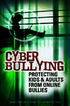 Cyber Bullying: Protecting Kids and Adults from Online Bullies - Meyer, Nancy; McQuade, Samuel; Colt, James