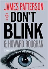 Don't Blink - Patterson, James / Roughan, Howard