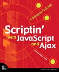 Scriptin' with JavaScript and Ajax: A Designer's Guide - Wyke-Smith, Charles