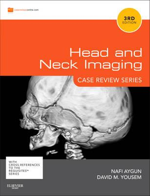 Head And Neck Imaging 3Rd Edition 2011 Case Review Series