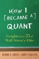 How I Became a Quant - Barry Schachter; Richard R. Lindsey