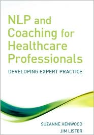 NLP and Coaching for Healthcare Professionals: Developing Expert Practice