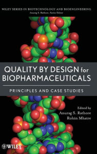 Quality by Design for Biopharmaceuticals : Principles and Case Studies - Anurag S. Rathore
