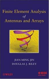 Finite Element Analysis of Antennas and Arrays - Jin, Jian-Ming / Riley, Douglas J.