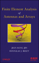 Finite Element Analysis of Antennas and Arrays - Jianming Jin; Douglas J. Riley
