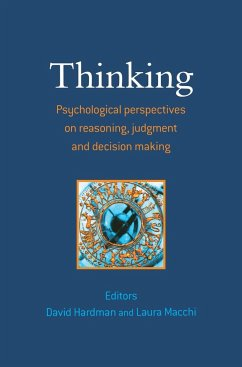 Thinking: Psychological Perspectives on Reasoning, Judgment and Decision Making - Hardman Macchi