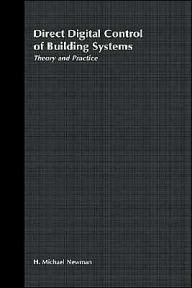Direct Digital Control of Building Systems: Theory and Practice - H. Michael Newman