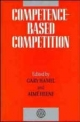 Competence-Based Competition - Gary Hamel; Aime Heene