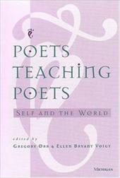 Poets Teaching Poets: Self and the World - Orr, Gregory / Voigt, Ellen B.