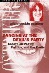 Dancing at the Devil's Party: Essays on Poetry, Politics, and the Erotic - Ostriker, Alicia Suskin