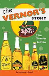 The Vernor's Story: From Gnomes to Now - Rouch, Lawrence L.