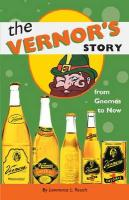 The Vernor's Story: From Gnomes to Now