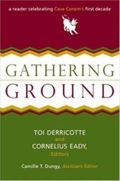 Gathering Ground: A Reader Celebrating Cave Canem's First Decade - Derricotte, Toi / Eady, Cornelius / Dungy, Camille T.