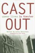 Cast Out: Queer Lives in Theater