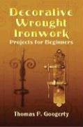 Decorative Wrought Ironwork: Projects for Beginners (Dover Craft Books)