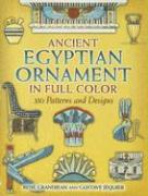 Ancient Egyptian Ornament in Full Color: 350 Patterns and Designs