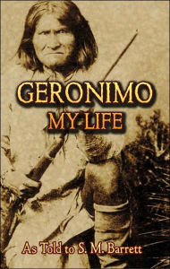 Geronimo: My Life - Geronimo