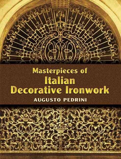 Masterpieces of Italian Decorative Ironwork