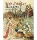 Goble's Fairy Tale Illustrations - Warwick Goble