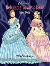 Elegant Debutante Gowns of the 1800s Paper Dolls - Tierney, Tom