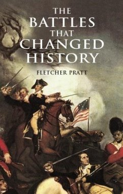 The Battles That Changed History - Pratt, Fletcher Gorey, Edward