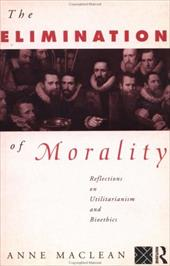 Elimination of Morality - MacLean, Anne