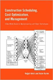 Construction Scheduling,Cost Optimization and Management - Hojjat Adeli, Asim Karim, A. Karim