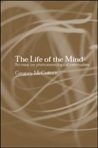 The Life of the Mind: An Essay on Phenomenological Externalism - McCulloch, Gregory