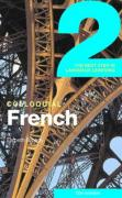 Colloquial French 2: The Next Step in Language Learning