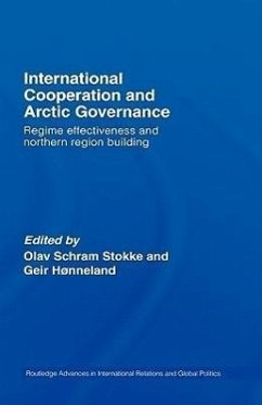 International Cooperation and Arctic Governance: Regime Effectiveness and Norther Region Building - Stokke/Honnelan