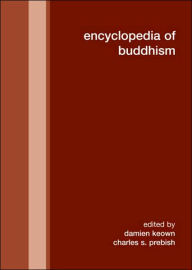Encyclopedia of Buddhism - Damien Keown