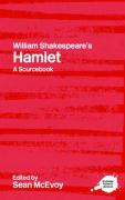 William Shakespeare's Hamlet: A Sourcebook