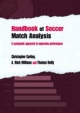 Handbook of Soccer Match Analysis - A. Mark Williams; Christopher Carling; Thomas Reilly