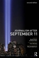 Journalism After September 11 - Barbie Zelizer; Stuart Allan