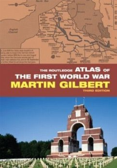 The Routledge Atlas of the First World War - Gilbert, Martin