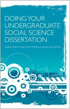 Doing Your Undergraduate Social Science Dissertation - Smith, Karen Todd, Malcolm Waldman, Julia