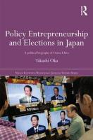 Policy Entrepreneurship and Elections in Japan: A Political Biogaphy of Ozawa Ichiro (Nissan Institute/Routledge Japanese Studies)