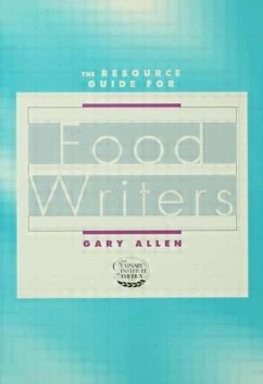 Resource Guide for Food Writers - Allen, Gary Allen Gary