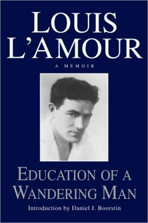 Education of a Wandering Man - Louis L'Amour