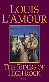 The Riders of High Rock - Louis L'Amour