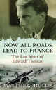 Now All Roads Lead to France - Matthew Hollis