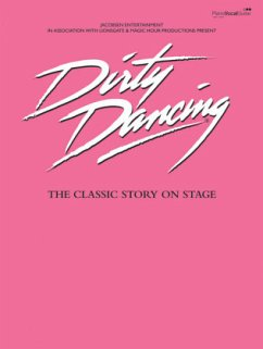 Dirty Dancing - The Classic Story on Stage - Various Contributors