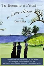 To Become a Priest-A Love Story - Adler, Den