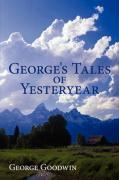 George's Tales of Yesteryear