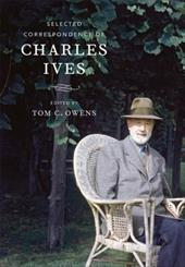 Selected Correspondence of Charles Ives - Owens, Tom C.