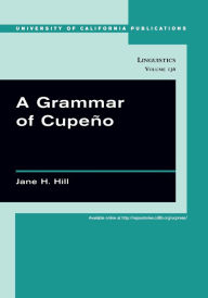 A Grammar of Cupeno - Jane H. Hill